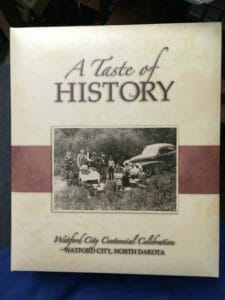 A Taste of History Cookbook, Watford City Centennial Celebration