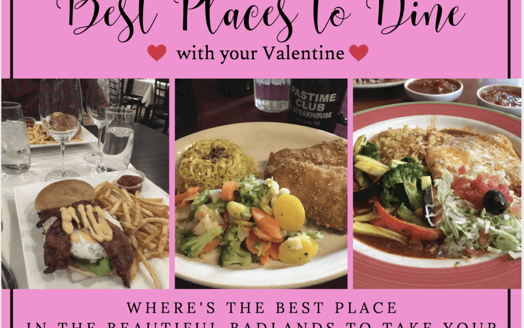 Top 10 Places To Take Your Valentine for Dinner in the Beautiful Badlands